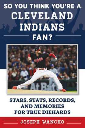 So You Think You're a Cleveland Indians Fan?