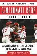Tales from the Cincinnati Reds Dugout