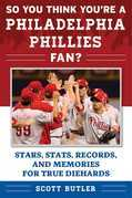 So You Think You're a Philadelphia Phillies Fan?