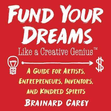 Fund Your Dreams Like a Creative Genius