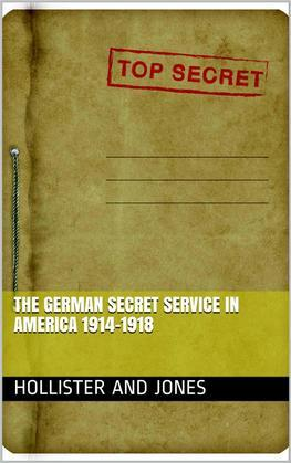 The German Secret Service in America 1914-1918