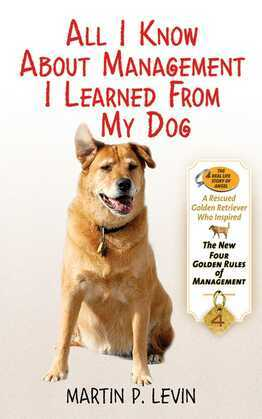 All I Know About Management I Learned from My Dog