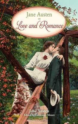 Jane Austen on Love and Romance