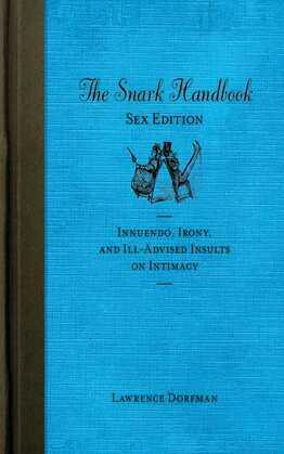The Snark Handbook: Sex Edition