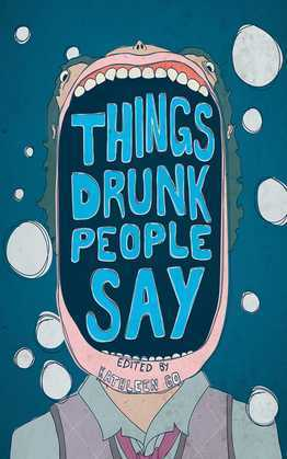 Things Drunk People Say