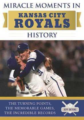 Miracle Moments in Kansas City Royals History