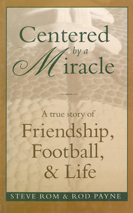 Centered By A Miracle: A True Story of Friendship, Football and Life