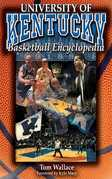 The University of Kentucky Basketball Encyclopedia