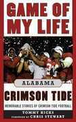 Game of My Life Alabama Crimson Tide