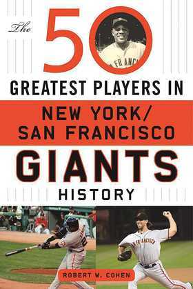 The 50 Greatest Players in San Francisco/New York Giants History