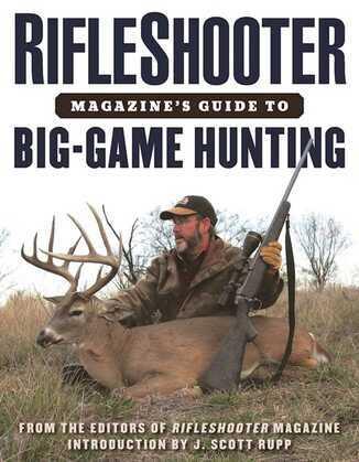 RifleShooter Magazine's Guide to Big-Game Hunting