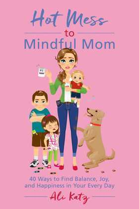 Hot Mess to Mindful Mom