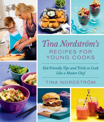Tina Nordström's Recipes for Young Cooks