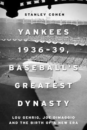 Yankees 1936–39, Baseball's Greatest Dynasty
