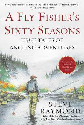 A Fly Fisher's Sixty Seasons