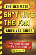The Ultimate Sh*t Hits the Fan Survival Guide