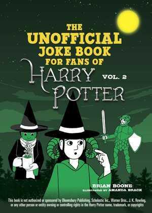 The Unofficial Harry Potter Joke Book: Stupefying Shenanigans for Slytherin