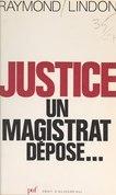 Justice : un magistrat dépose...