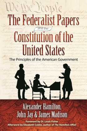 The Federalist Papers and the Constitution of the United States