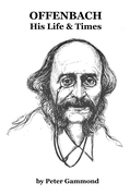 Offenbach: His Life & Times