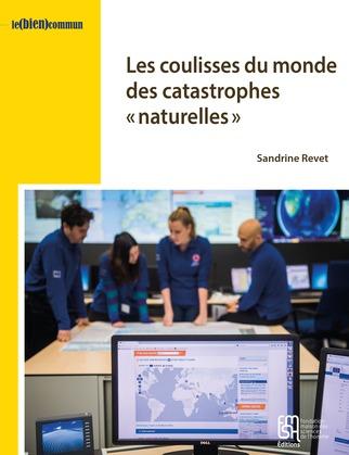 Les coulisses du monde des catastrophes «naturelles»