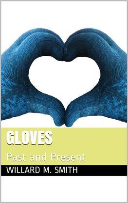 Gloves / Past and Present