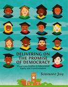 Delivering on The Promise of Democracy