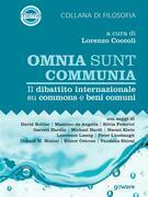 Omnia sunt communia. Il dibattito internazionale su commons e beni comuni