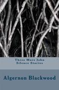 Three More John Silence Stories