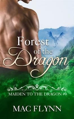 Forest of the Dragon: Maiden to the Dragon, Book 9 (Dragon Shifter Romance)