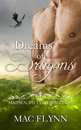Dreams of Dragons: Maiden to the Dragon, Book 10 (Dragon Shifter Romance)