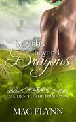 Myths Beyond Dragons: Maiden to the Dragon, Book 8 (Dragon Shifter Romance)