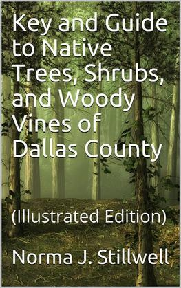 Key and Guide to Native Trees, Shrubs, and Woody Vines of Dallas County