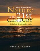 The System of Nature In the 21st Century: A Book About Truth & Knowledge