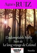 L'indomptable Molly suivi de Le long voyage de Colonel