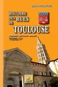 Histoire des Rues de Toulouse (Tome Ier)