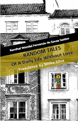Random Tales Of A Daily Life Without Love