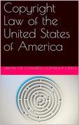 Copyright Law of the United States of America / Contained in Title 17 of the United States Code