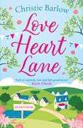 Love Heart Lane: A feel good romantic comedy to make you fall in love again (Love Heart Lane Series, Book 1)