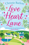 Love Heart Lane: A feel good romantic comedy to make you fall in love again (Love Heart Lane Series, Book 1)