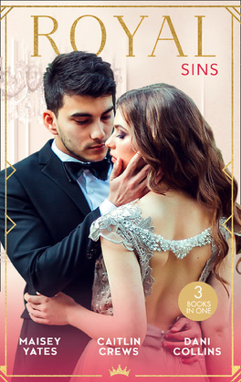 Royal Sins: Bound to the Warrior King / Protecting the Desert Heir / Pursued by the Desert Prince (Mills & Boon M&B)