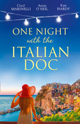 One Night With The Italian Doc: Unwrapping Her Italian Doc / Tempted by the Bridesmaid / Italian Doctor, No Strings Attached (Mills & Boon By Request)