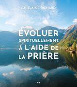 Évoluer spirituellement à l'aide de la prière