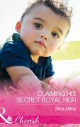 Claiming His Secret Royal Heir (Mills & Boon Cherish)