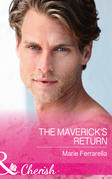 The Maverick's Return (Mills & Boon Cherish) (Montana Mavericks: The Great Family Roundup, Book 4)