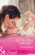 Do You Take This Baby? (Mills & Boon Cherish) (The Men of Thunder Ridge, Book 3)