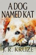 A Dog Named Kat