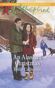 An Alaskan Christmas (Mills & Boon Love Inspired) (Alaskan Grooms, Book 6)