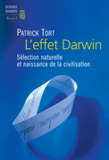 L'effet Darwin - Sélection naturelle et naissance de la civilisation
