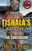 Tishala's Degradation
